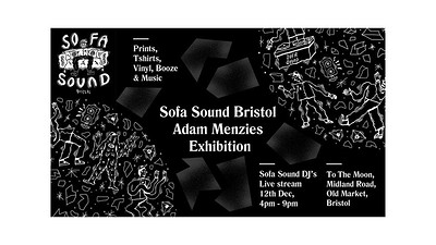 Sofa Sound Bristol - Adam Menzies Exhibition  at To The Moon in Bristol