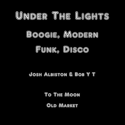 Under The Lights: Boogie, Modern Funk, Disco at To The Moon in Bristol