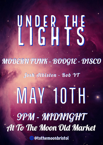 Under The Lights: Boogie, Modern, Funk, Disco at To The Moon in Bristol