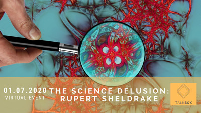 The Science Delusion by Rupert Sheldrake  at Virtual Event  in Bristol