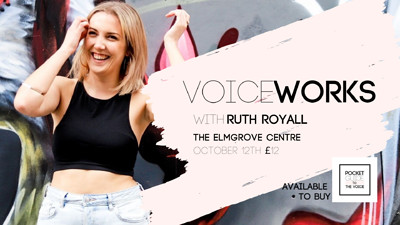 Voiceworks with Ruth Royall at Voiceworks with Ruth Royall in Bristol