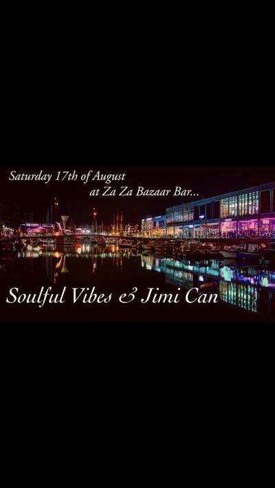 Soulful Vibes & Jimi Can at Za Za Bazaar Bar in Bristol
