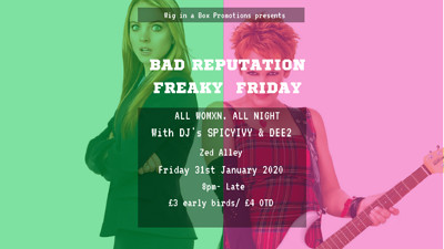 Bad Reputation - Freaky Friday at zed alley in Bristol