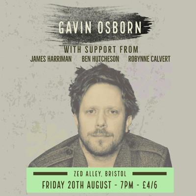 Gavin Osborn + Supports at Zed Alley in Bristol