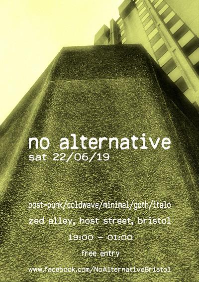 NO ALTERNATIVE at Zed Alley in Bristol