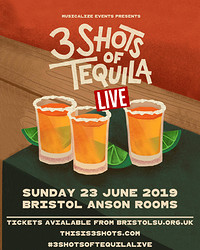 3 Shots of Tequila Live! at Anson Rooms in Bristol
