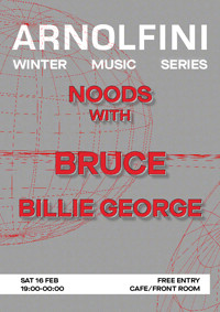 Arnolfini Music: Noods w/ BRUCE & Billie George at Arnolfini in Bristol