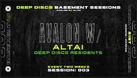 Deep Discs Basement Sessions 003: Avalon w/ Altai at Basement 45 in Bristol