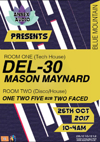 Annex Audio Presents Mason Maynard & Del-30 at Blue Mountain in Bristol