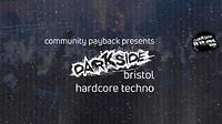 Community Payback presents Darkside Bristol at Blue Mountain in Bristol