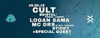 Cult //Blue Mountain // Logan Sama, DRS, Sticky ++ at Blue Mountain in Bristol