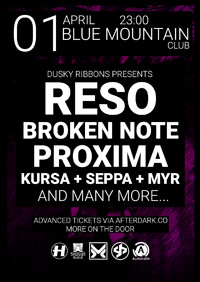 Dusky Ribbons : RESO, BROKEN NOTE, PROXIMA, KURSA at Blue Mountain in Bristol