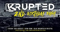 KRUPTED's  2ND Birthday Bash  at Blue Mountain in Bristol