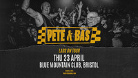 Pete&Bas Lads on Tour Bristol show  at Blue Mountain in Bristol