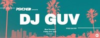 Psyched presents DJ GUV at Blue Mountain in Bristol