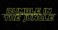 Rumble In The Jungle - May The Fourth Be With You at Blue Mountain in Bristol