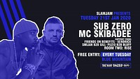 SlamJam 083: Sub Zero & Mc Skibadee - Free Entry! at Blue Mountain in Bristol