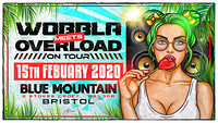 Wobbla meets Overload on tour  at Blue Mountain in Bristol