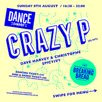 Dance Sundays: Crazy P (dj set) + more at Breaking Bread in Bristol