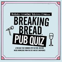 Pipe & Lovers Pub Quiz ft. Roisin Crowley Linton at Breaking Bread in Bristol