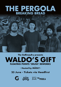 Waldo's Gift Reworks: Floating Points - Crush at Breaking Bread in Bristol
