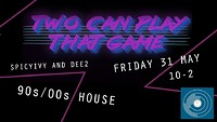 Two Can Play That Game - 90's/00's House at BRISCO in Bristol