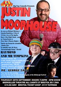 JUSTIN MOORHOUSE   / RAYMOND AND MR TIMPKINS   at Bristol Bierkeller in Bristol