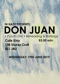 IN HAZE: DON JUAN + PUNCH ON + BEHEADING & RATBAGS at Cafe Kino in Bristol