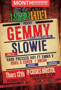 -Hard Pressed HIFI- Presents- Gemmy | Slowie  at Cosies in Bristol