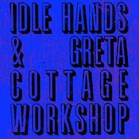Idle Hands&Greta Cottage Workshop w/Grimes Adhesif at Cosies in Bristol