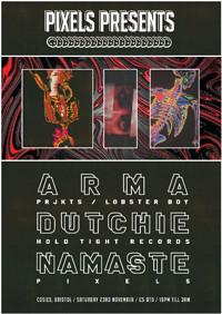 Pixels Presents: Arma / Dutchie / Namaste at Cosies in Bristol