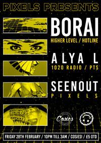 Pixels Presents: Borai / Alya L / Seenout at Cosies in Bristol