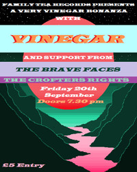 A very vinegar bonanza w/Vinegar + the BRAVE FACES at Crofters Rights in Bristol