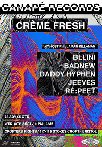 Canapé Presents: CRÈME FRESH at Crofters Rights in Bristol