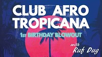 Club Afro Tropicana 1st Birthday Blowout at Crofters Rights in Bristol