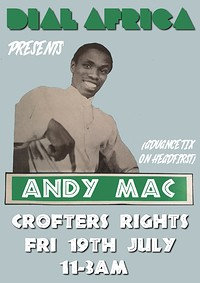 Dial Africa Pres. Andy Mac at Crofters Rights in Bristol