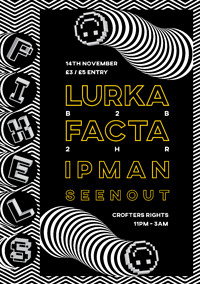 Pixels Presents - Lurka b2b Facta // Ipman at Crofters Rights in Bristol