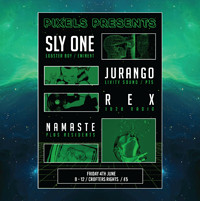 Pixels Presents: Sly-One / Jurango / REX / Namaste at Crofters Rights in Bristol