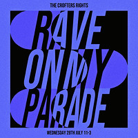 RAVE ON MY PARADE at Crofters Rights in Bristol
