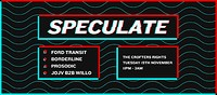 SPECULATE  at Crofters Rights in Bristol