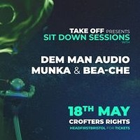 Take Off: Sit Down Sessions w Dem Man Audio  at Crofters Rights in Bristol