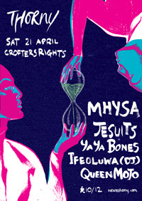 Thorny: MHYSA, Jesuits, YaYa Bones + more at Crofters Rights in Bristol