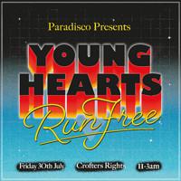 YOUNG HEARTS, RUN FREE! // PARADISCO at Crofters Rights in Bristol