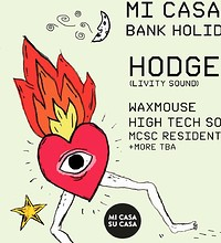 Mi Casa Su Casa Bank Holiday Takeover  - HODGE  at Dare 2 in Bristol