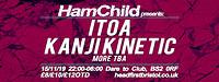 HamChild presents: Itoa, Kanji Kinetic + more at Dare to Club in Bristol