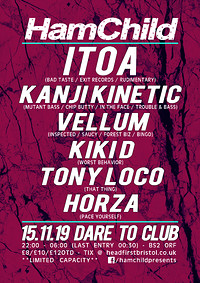 HamChild presents: Itoa, Kanji Kinetic, Vellum at Dare to Club in Bristol