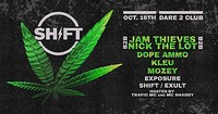 Shift: DNB - Jam Thieves, Dope Ammo, Mozey, Kleu  at Dare to Club in Bristol