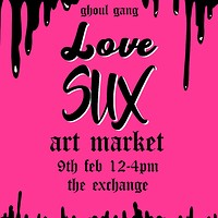 Love Sux Art Market at Exchange in Bristol