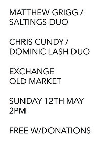 Matthew Grigg / SALTINGS + Chris Cundy / Dom Lash at Exchange in Bristol
