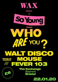 Who Are You?: Walt Disco - Mouse - Fever 103° at Exchange in Bristol